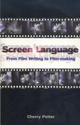 Screen Language: From Film Writing to Film-Making
