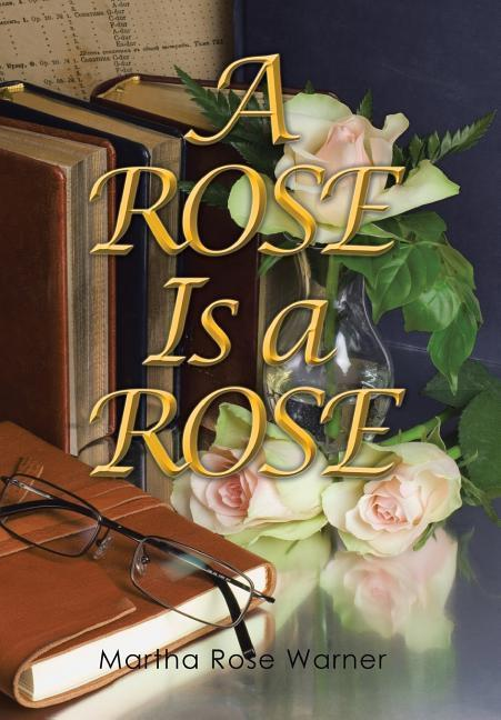 A Rose Is a Rose als Buch von Martha Rose Warner