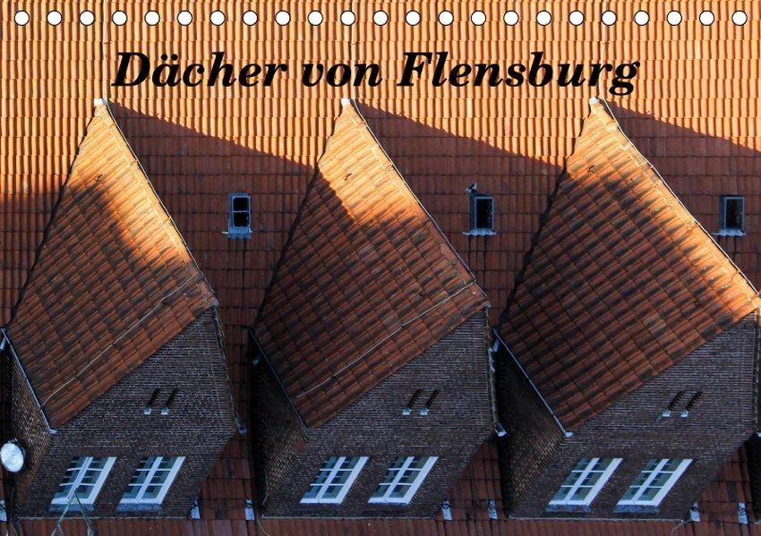 Dächer von Flensburg (Tischkalender 2019 DIN A5...