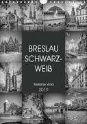 BRESLAU SCHWARZWEIß (Wandkalender 2019 DIN A4 hoch)