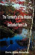 The Torment's of the Modest, Secluded Farm Life
