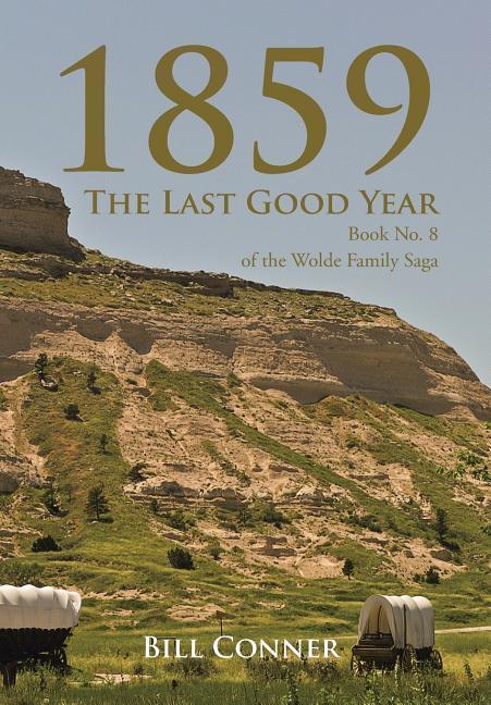 1859-The Last Good Year als Buch von Bill Conner