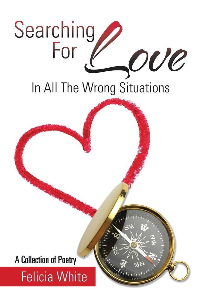 Searching For Love als Buch von Felicia White
