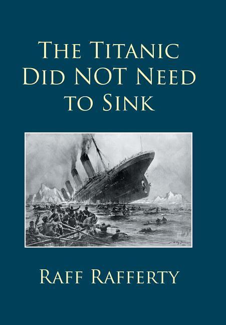 The Titanic Did NOT Need to Sink als Buch von R...