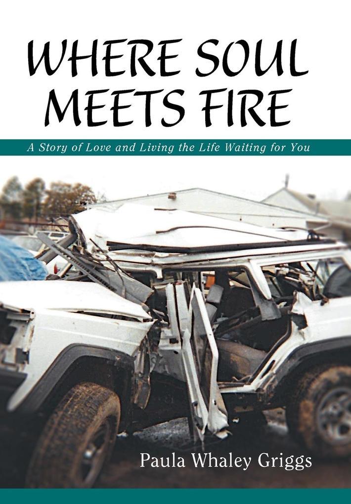 Where Soul Meets Fire als Buch von Paula Whaley...