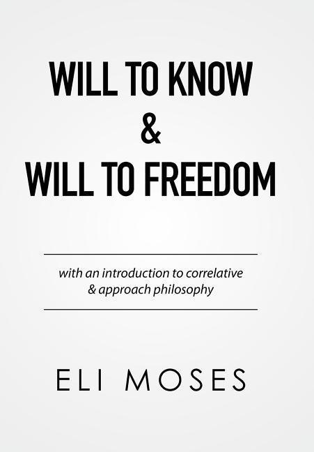 Will to Know & Will to Freedom als Buch von Eli...