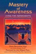 Mastery of Awareness: Living the Agreements