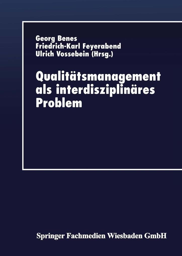 Qualitatsmanagement als interdisziplinares Prob...