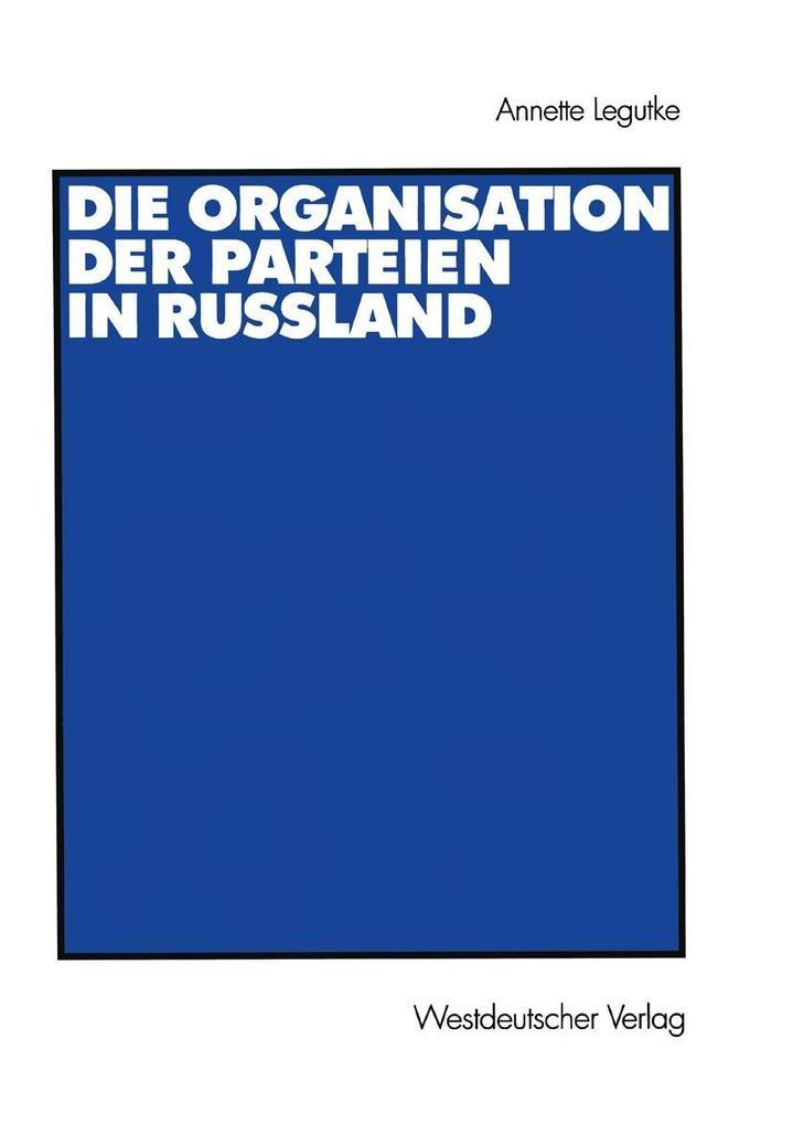 Die Organisation der Parteien in Russland als e...