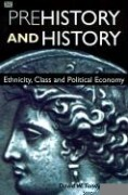Prehistory and History: Ethnicity, Class and Political Economy