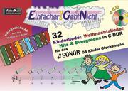 Einfacher!-Geht-Nicht: 32 Kinderlieder, Weihnachtslieder, Hits & Evergreens in C-DUR - für das SONOR® GS Kinder Glockenspiel mit CD