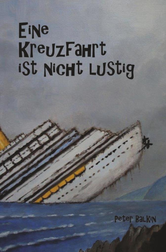 Eine Kreuzfahrt ist nicht lustig als Buch von P...