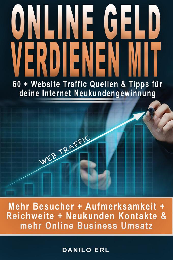 Online Geld verdienen mit: 60 + Website Traffic...