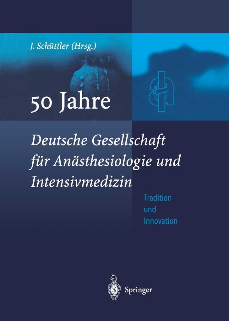 50 Jahre Deutsche Gesellschaft fur Anasthesiolo...