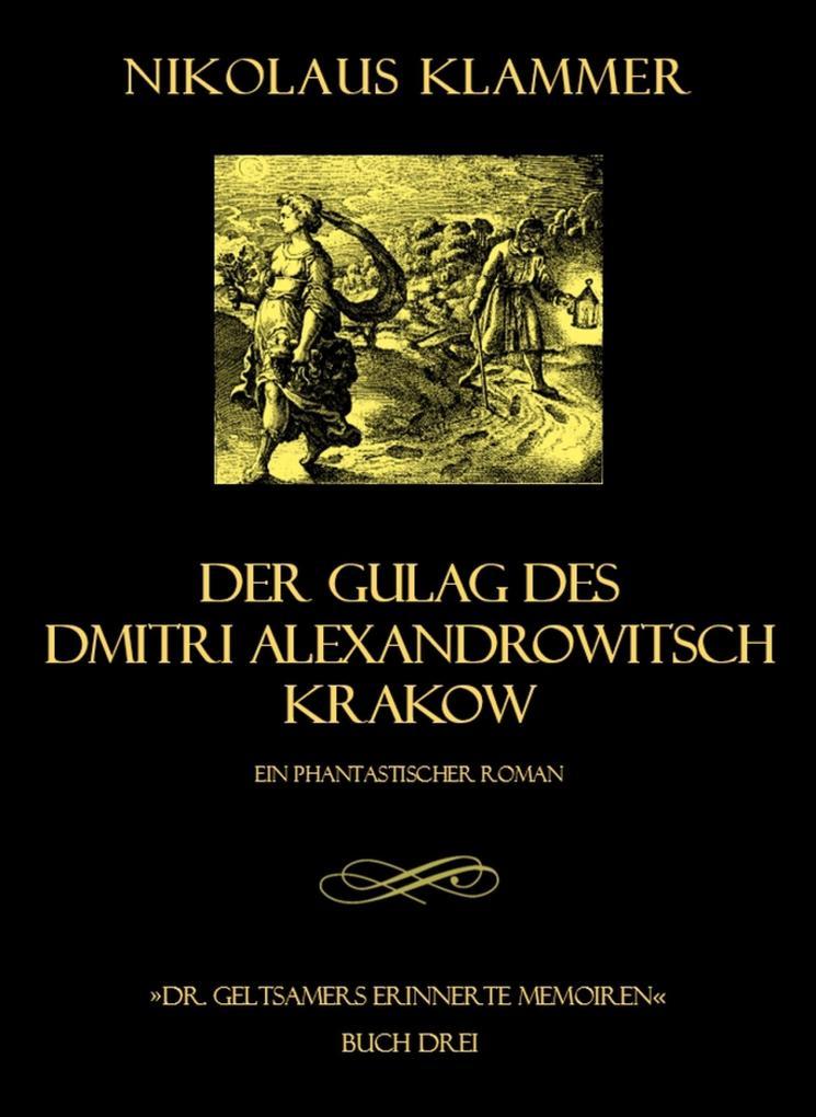 Dr. Geltsamers erinnerte Memoiren - Teil 3 als eBook