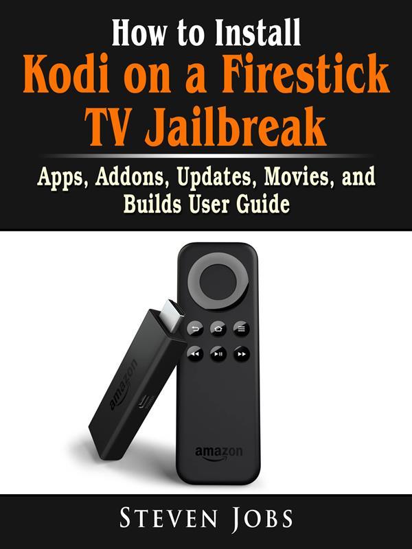 How to Install Kodi on a Firestick TV Jailbreak...