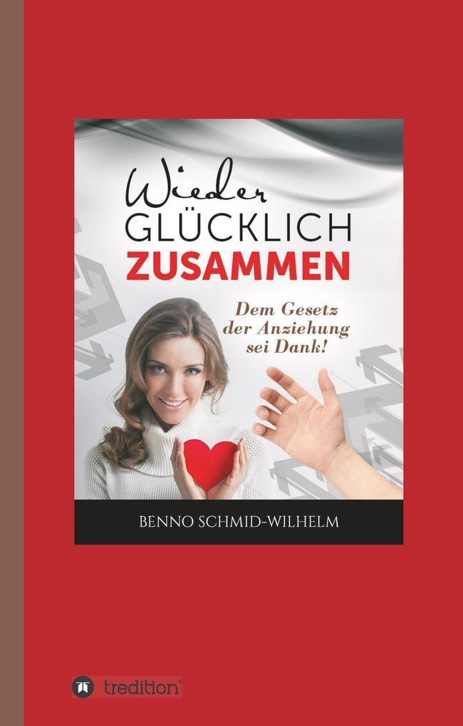 Wieder glücklich zusammen als Buch von Benno Sc...