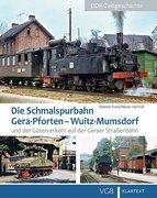 Die Schmalspurbahn Gera-Pforten - Wuitz-Mumsdorf und der Güterverkehr auf der Geraer Straßenbahn