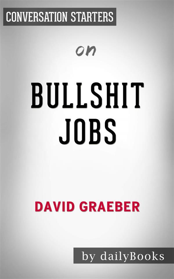 Bullshit Jobs: by David Graeber Conversation St...