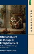 Utilitarianism in the Age of Enlightenment: The Moral and Political Thought of William Paley