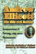 Andrew Ellicott: His Life and Letters