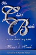 The Child Bride: And No One Knew My Pain