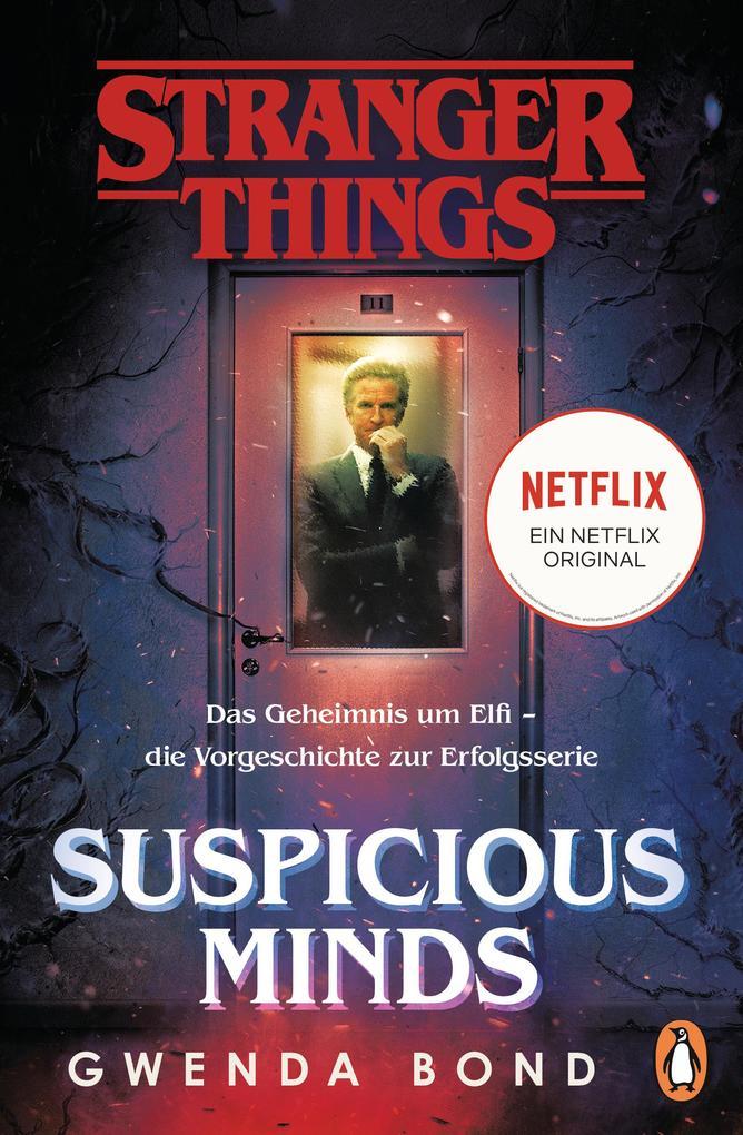 Stranger Things: Suspicious Minds - DIE OFFIZIELLE DEUTSCHE AUSGABE - ein NETFLIX-Original als Taschenbuch