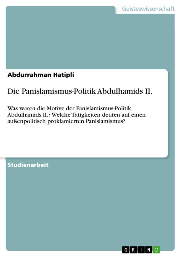 Die Panislamismus-Politik Abdulhamids II. als e...