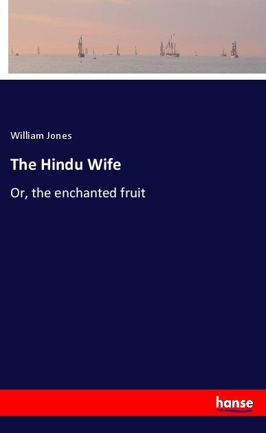 The Hindu Wife als Buch von William Jones
