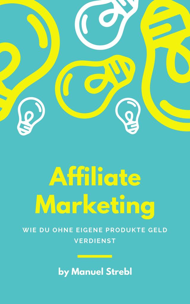 Affiliate Marketing als eBook Download von Manu...