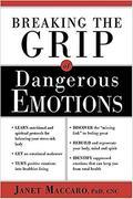 Dangerous Emotions: Don't Have a Breakdown-Have a Breakthrough Instead!