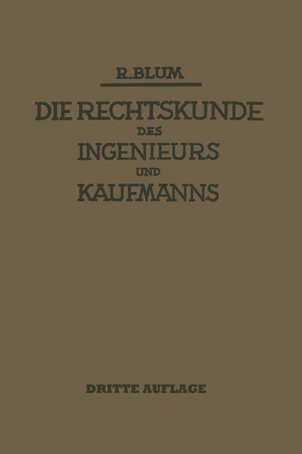 Die Rechtskunde des Ingenieurs und Kaufmanns al...