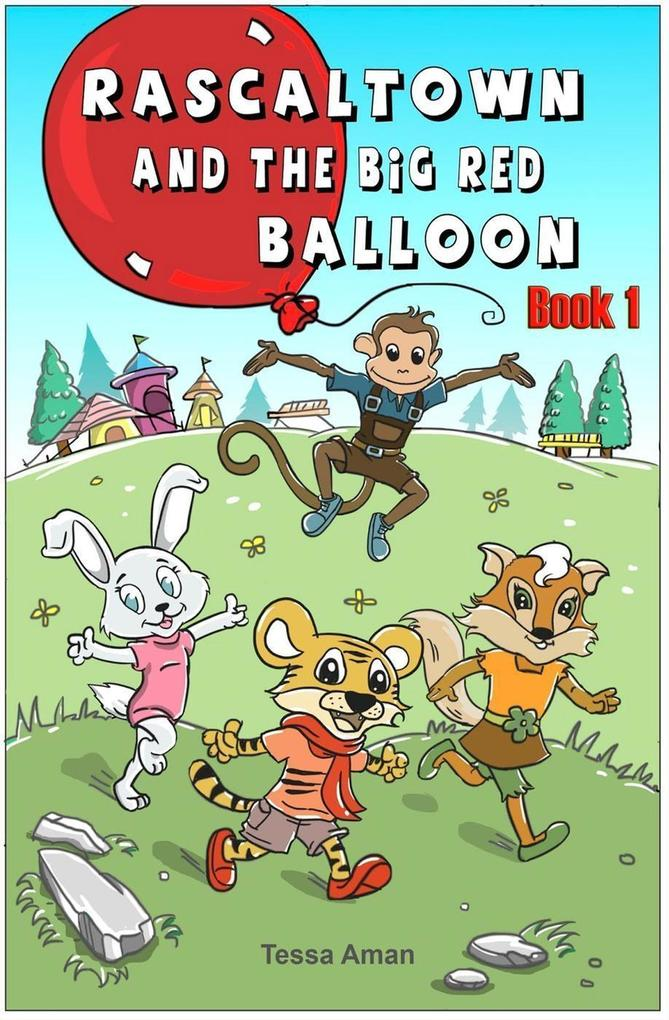 Rascaltown and the Big Red Balloon (Book 1) als...