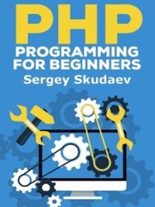 PHP Programming for Beginners. Key Programming ...