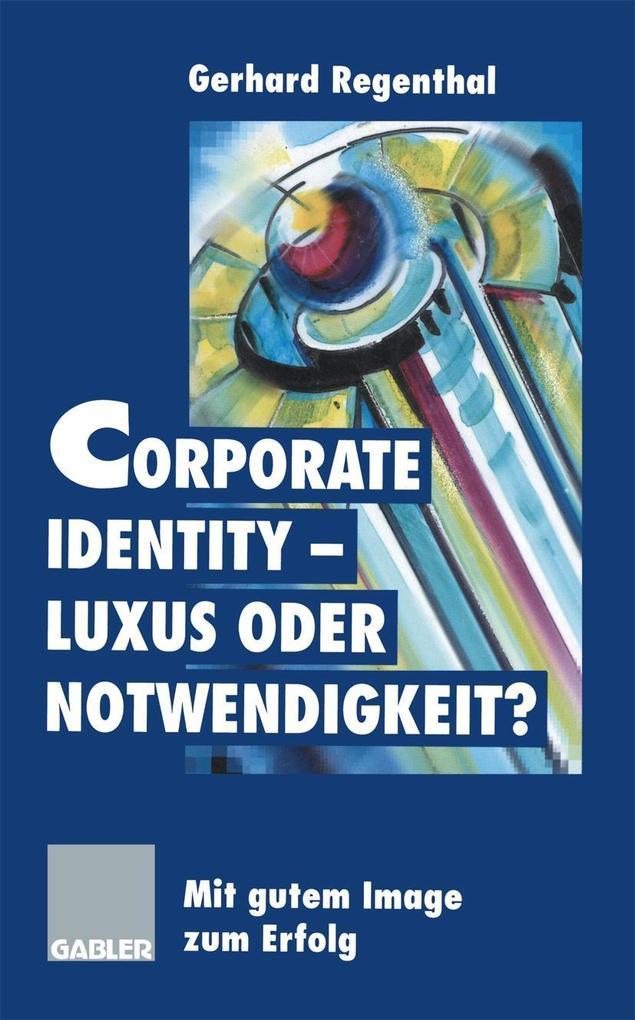 Corporate Identity - Luxus oder Notwendigkeit? ...