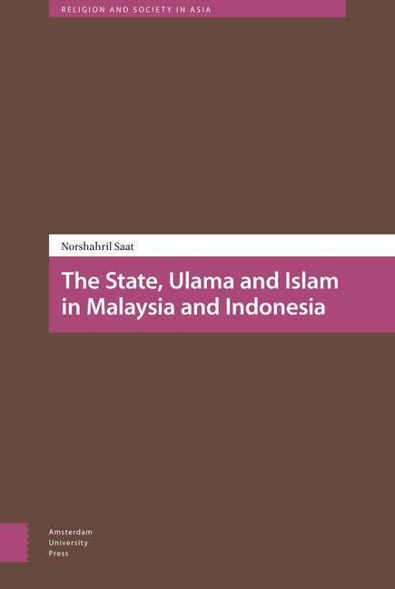 State, Ulama and Islam in Indonesia and Malaysi...