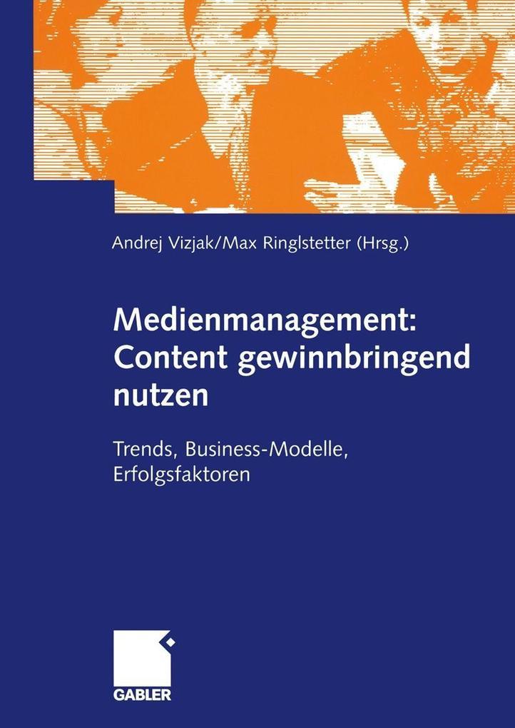 Medienmanagement: Content gewinnbringend nutzen...