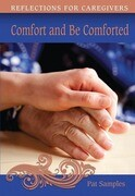 Comfort and Be Comforted: Reflections for Caregivers