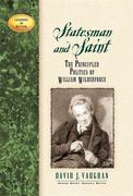 Statesman and Saint: The Principled Politics of William Wilberforce
