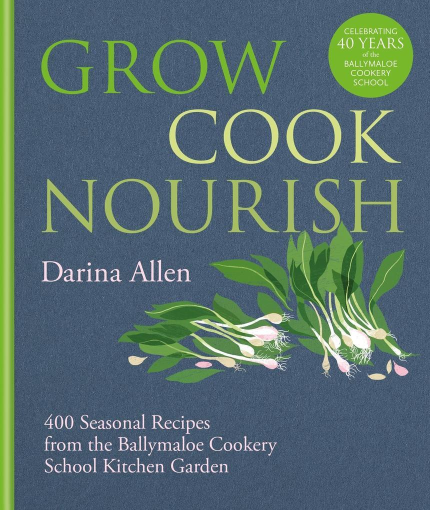 Grow, Cook, Nourish als eBook Download von Dari...
