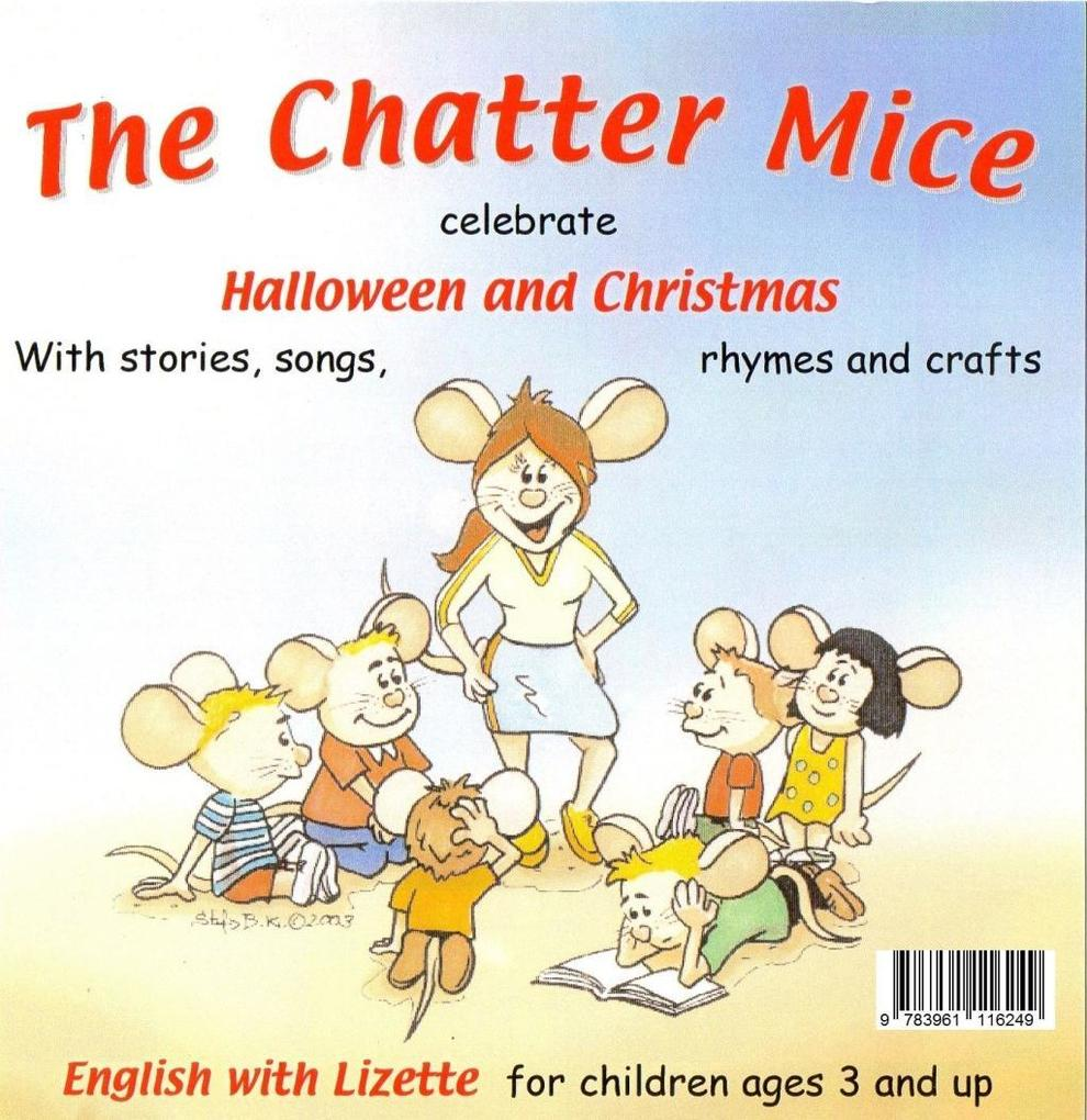The Chatter Mice celebrate Halloween and Christmas