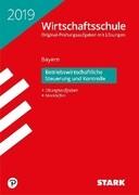 Original-Prüfungen Wirtschaftsschule Bayern 2019 - Betriebswirtschaftliche Steuerung und Kontrolle