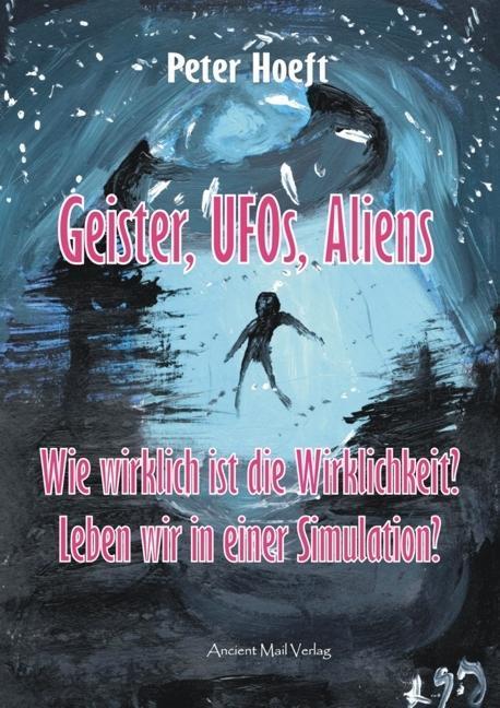 Geister, UFOs, Aliens als Buch von Peter Hoeft