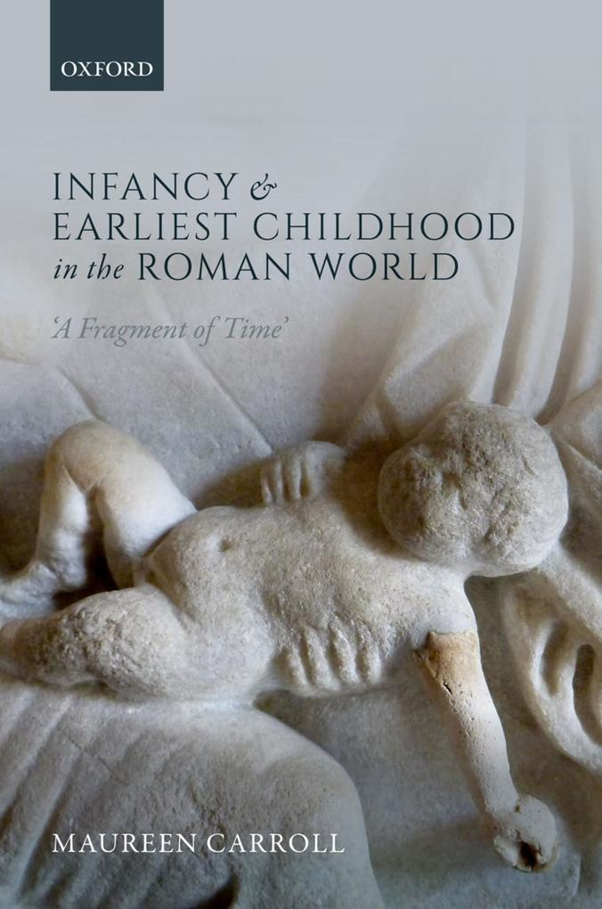 Infancy and Earliest Childhood in the Roman Wor...