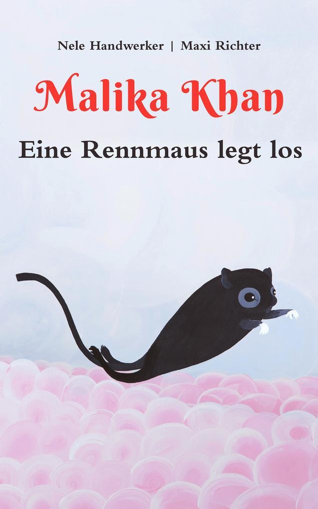 Malika Khan - Eine Rennmaus legt los als eBook ...