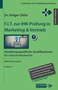 F.I.T. zur IHK-Prüfung in Marketing & Vertrieb - Industriefachwirte