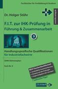 F.I.T. zur IHK-Prüfung in Führung & Zusammenarbeit - Industriefachwirte