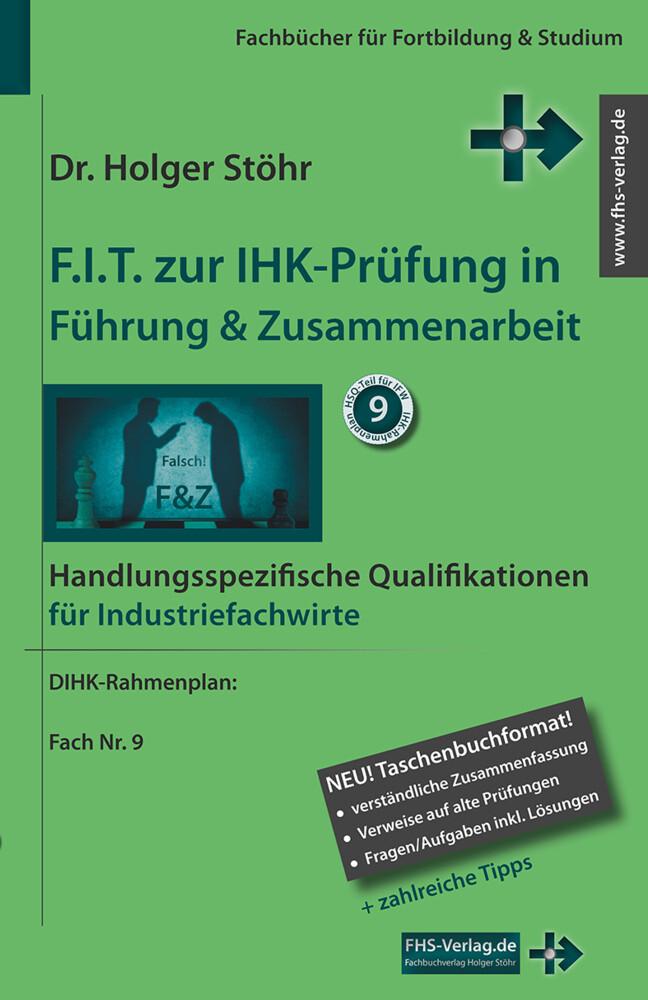 F.I.T. zur IHK-Prüfung in Führung & Zusammenarbeit - Industriefachwirte als Buch