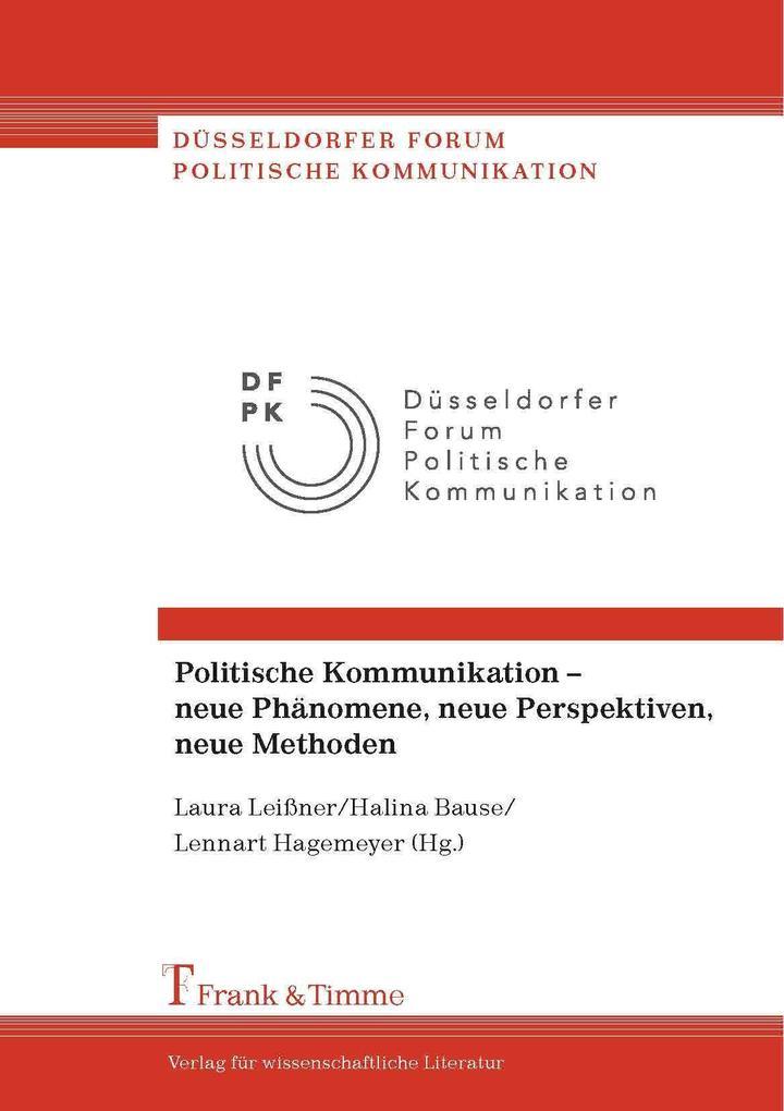 Politische Kommunikation - neue Phänomene, neue...