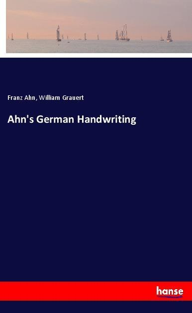Ahn´s German Handwriting als Buch von Franz Ahn...